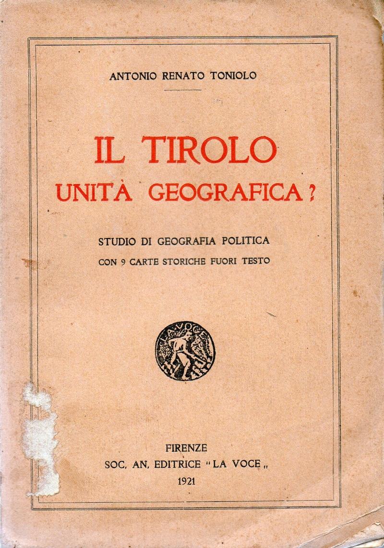 Il Tirolo. Unità Geografica? Studio di geografia politica.