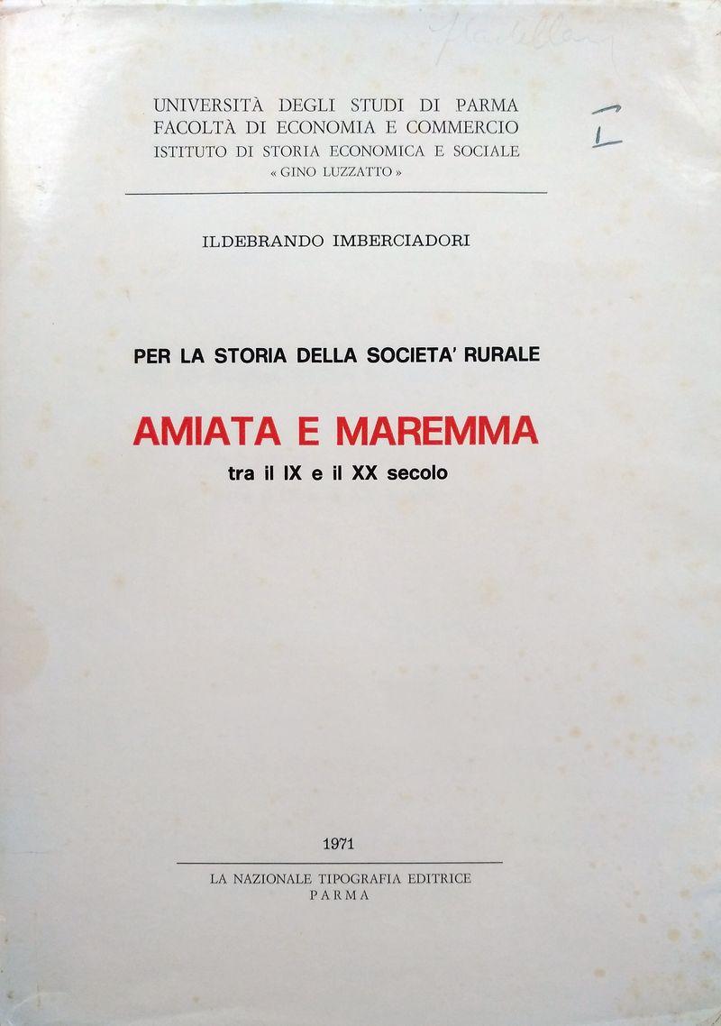 Per la storia della società rurale. Amiata e Maremma tra il IX e il XX secolo.